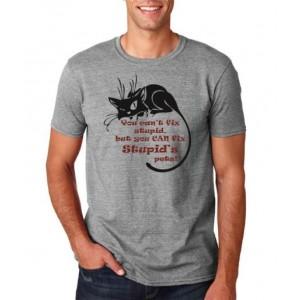 Unixex Mad Cat - You can't fix stupid T-Shirt